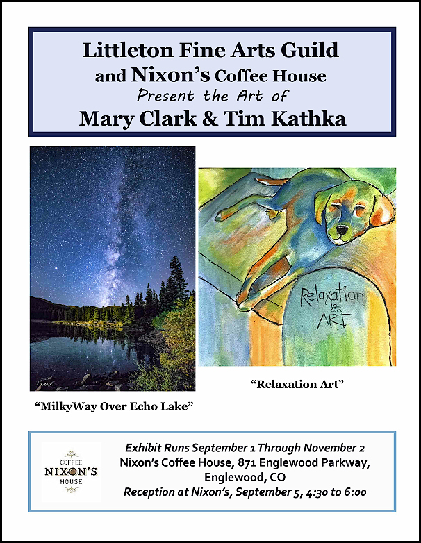 Littleton Fine Arts Guild & Nixon's Coffee House present the art of Mary Clark & Tim Kathka